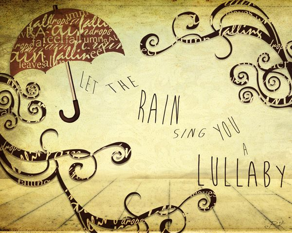 Let the rain sing you a lullaby