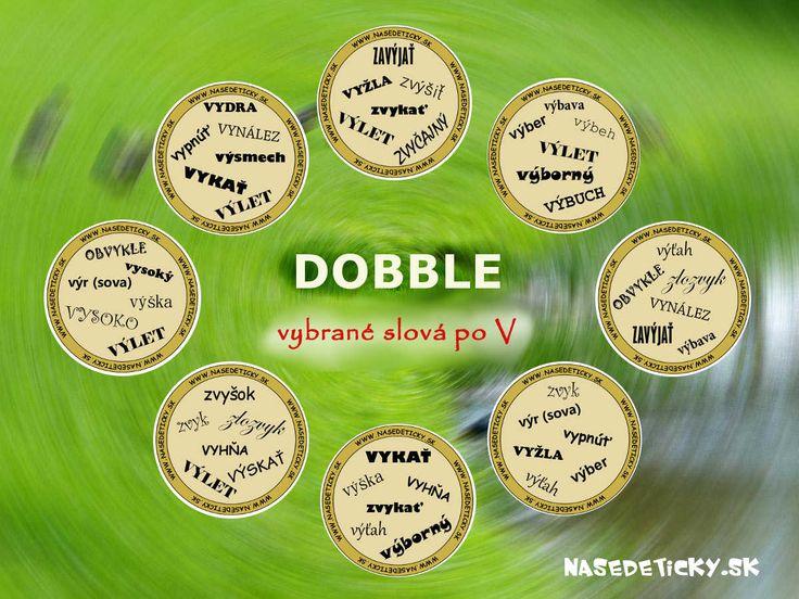 Hra DOBBLE - precvičte si vybrané slová po V hravou formou. Odskúšaná, overená, jednoducho super hra...