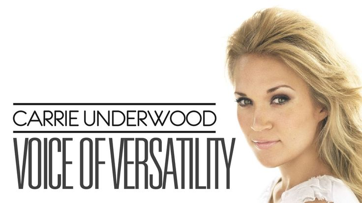 Carrie Underwood - Voice of Versatility
