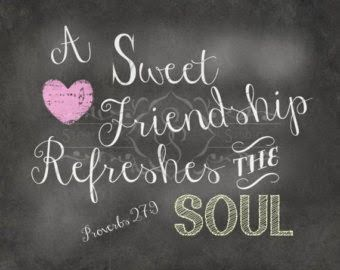 A Sweet Friendship Refreshes the Soul! ~ Proverbs 27:9 ♥ ℳ ♥