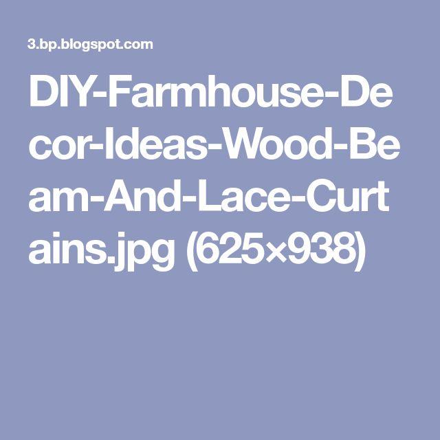 DIY-Farmhouse-Decor-Ideas-Wood-Beam-And-Lace-Curtains.jpg (625×938)