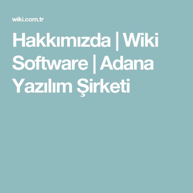 Hakkımızda | Wiki Software | Adana Yazılım Şirketi