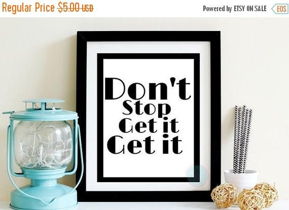 "50% OFF SALE- PRINTABLE Art ""Don't Stop Get It Get It Hip Hop Quote Print Throwback Quotes Fitness Gym Print Yoga Wall Art Gym Decor Fitness by PeaceLuvJoyDesigns"