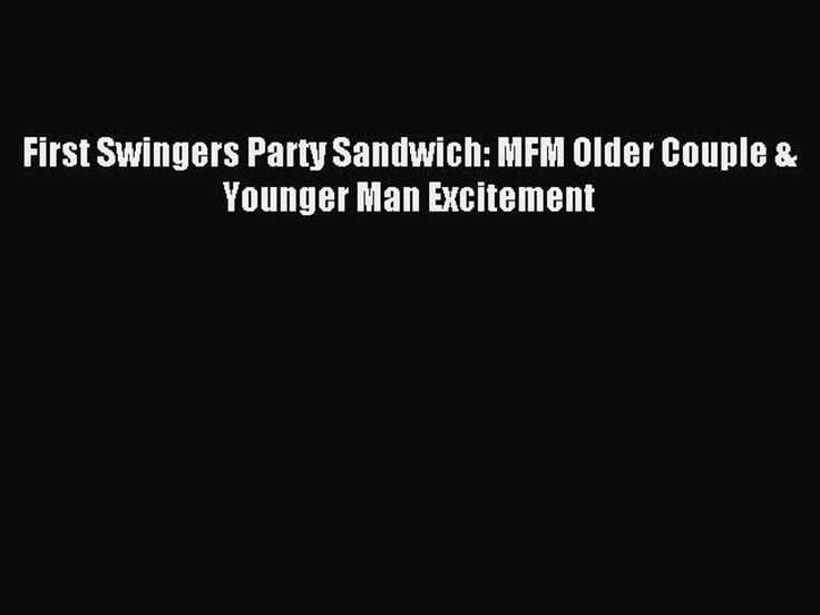 Read First Swingers Party Sandwich: MFM Older Couple