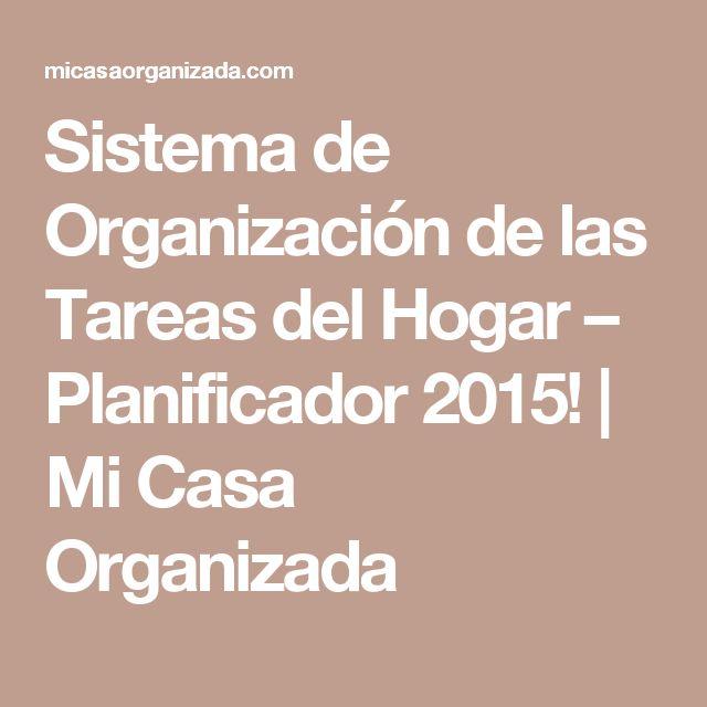 Sistema de Organización de las Tareas del Hogar – Planificador 2015! | Mi Casa Organizada