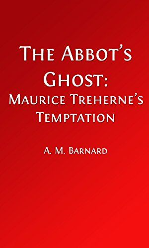 The Abbot's Ghost (Illustrated Edition): or, Maurice Treherne's Temptation (Christmas eBooks Book 1) by [Barnard, A. M., Alcott, Louisa May]