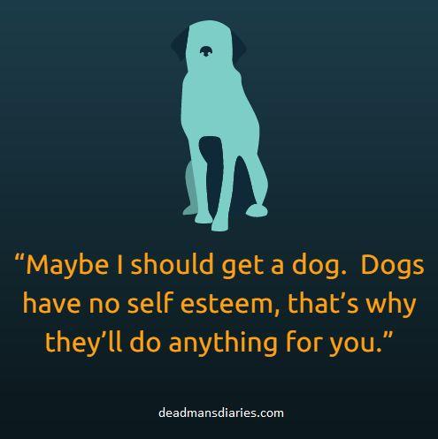 #mansbestfriend dogs, pets, self esteem  #selfesteem #depression depression mental health