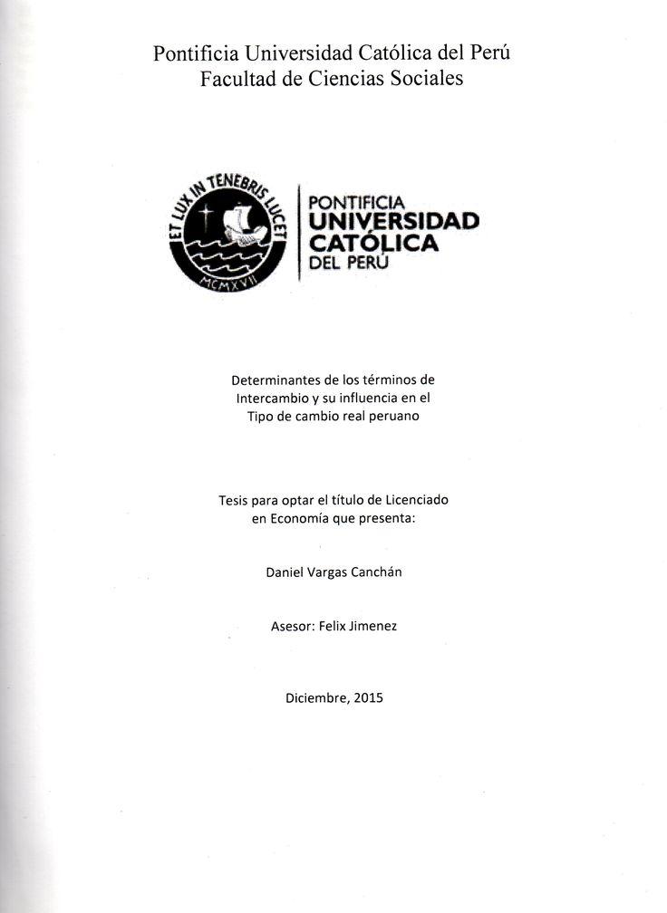 Determinantes de los términos de intercambio y su influencia en el tipo de cambio real peruano/ Daniel Vargas Canchán.(2015) / HG 3939 V28