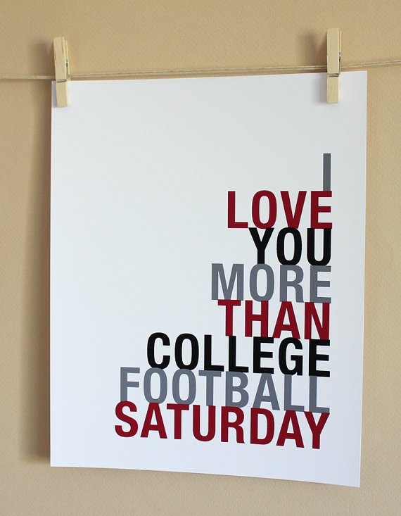 thats love: Football Seasons, Real Love, Quotes, Football Saturday, My Husband, True Love, Colleges Football, Rolls Tide, House