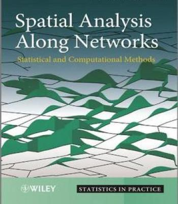 Spatial Analysis Along Networks: Statistical And Computational Methods PDF