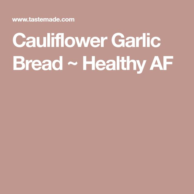 Cauliflower Garlic Bread ~ Healthy AF