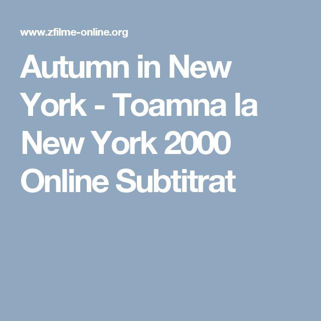 Autumn in New York - Toamna la New York 2000 Online Subtitrat