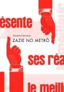 Zazie no Metrô - Raymond Queneau Romance tão estúpido quanto genial, pra se ler em voz alta, rindo das besteiras que dizemos, que não são necessariamente os erros de gramática.