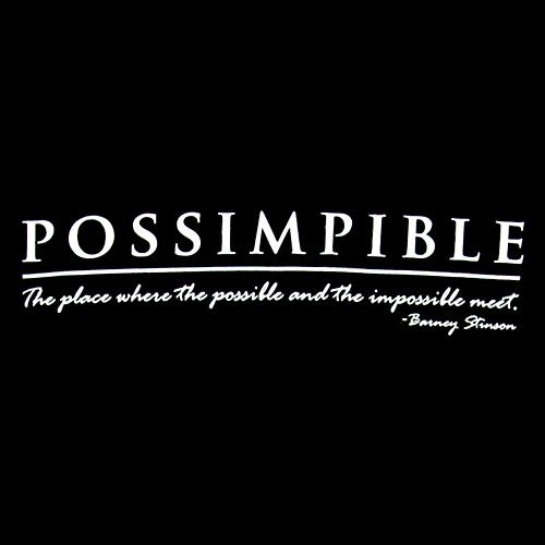 Where the possible and impossible meet.