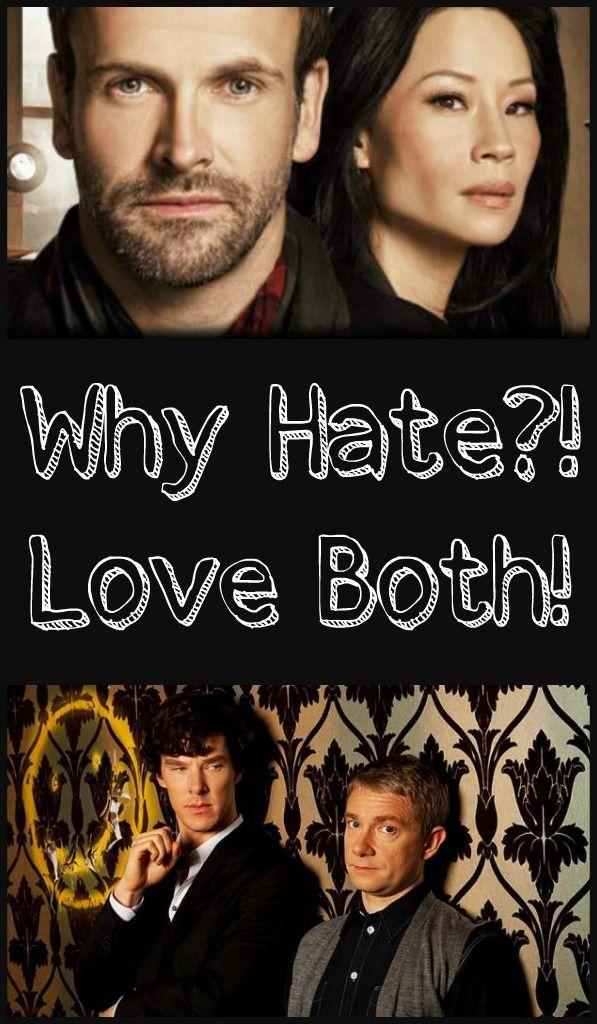 Elementary // Sherlock // Why Hate?! Love Both!
