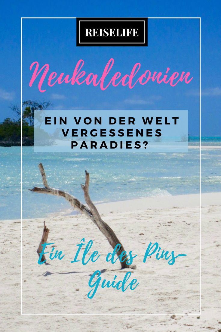 Vielleicht das letzte unberührte Inselparadies? Warum ihr unbedingt Urlaub in Neukaledonien machen müsst. Naturreisen.