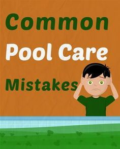 11 Common Pool Maintenance Mistakes