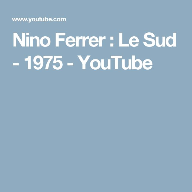 Nino Ferrer : Le Sud - 1975 - YouTube