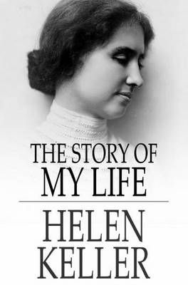 The Story of my Life, by Helen Keller