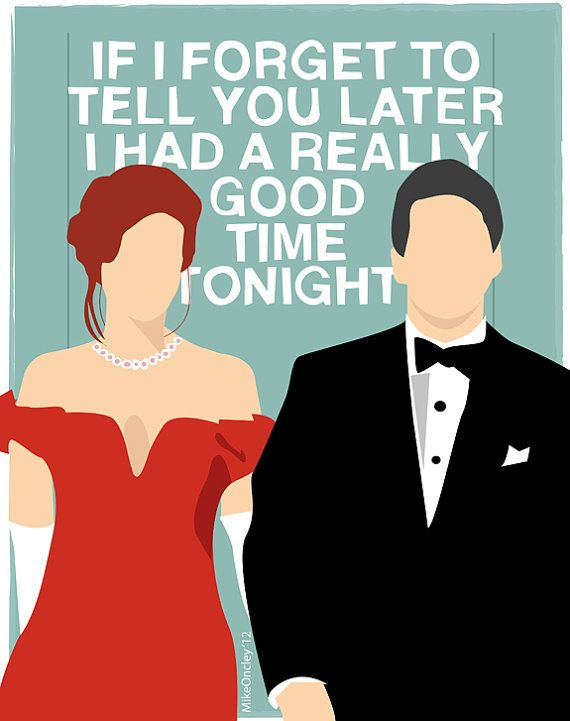 If I forget to tell you later, I had a really good time tonight - Pretty Woman