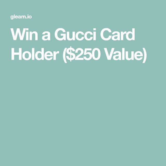 Win a Gucci Card Holder ($250 Value)