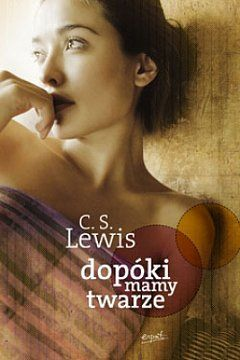 Dopóki mamy twarze - Dopóki mamy twarzeto niemal nieznane w Polsce arcydzieło C. S. Lewisa, autoraOpowieści z Narnii; jego ostatnia powieść, napisana dla dorosłych czytelników.  W starożytnej krainie G...