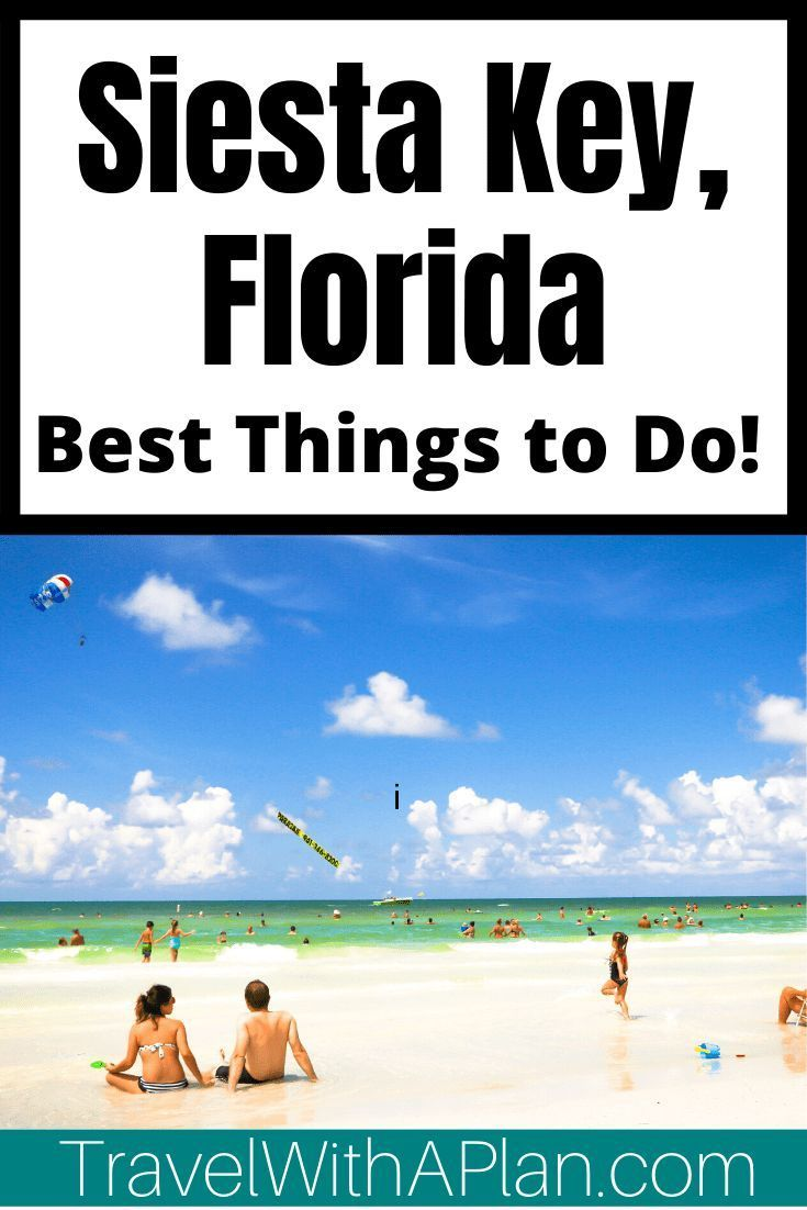 11 Best Things To Do In Siesta Key While On Vacation Travel With A Plan Siesta Key Siesta Key Florida Vacation Trips