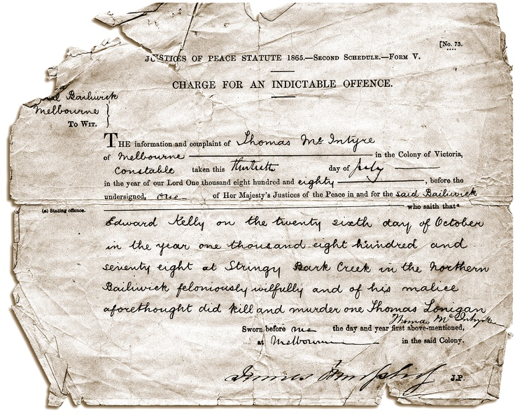 Charge sheet for the murder of Constable Thomas Lonigan – the crime for which Ned stood trial in Melbourne. At the Beechworth hearing he was also charged with the murder of Constable Michael Scanlon but the prosecution case was demolished by Ned Kelly's solicitor.