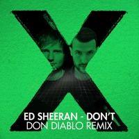 Ed Sheeran - Don't (Don Diablo Remix) by Don Diablo on SoundCloud