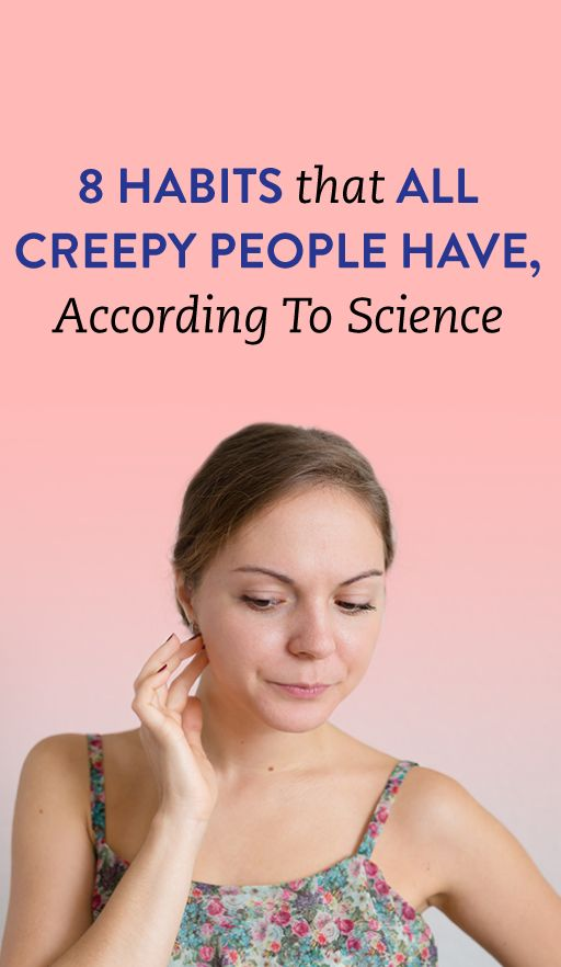 8 Habits That All Creepy People Have, According To Science