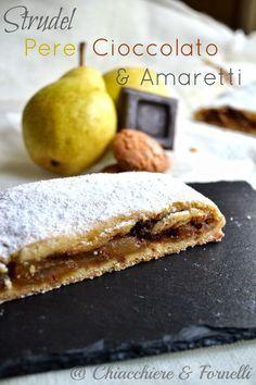 Chiacchiere & Fornelli: Strudel Pere Cioccolato ed Amaretti