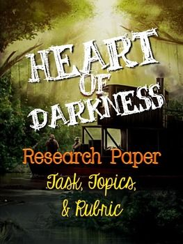 Heart of Darkness, by Joseph Conrad: Research Paper Tasks, Topics, and Rubric