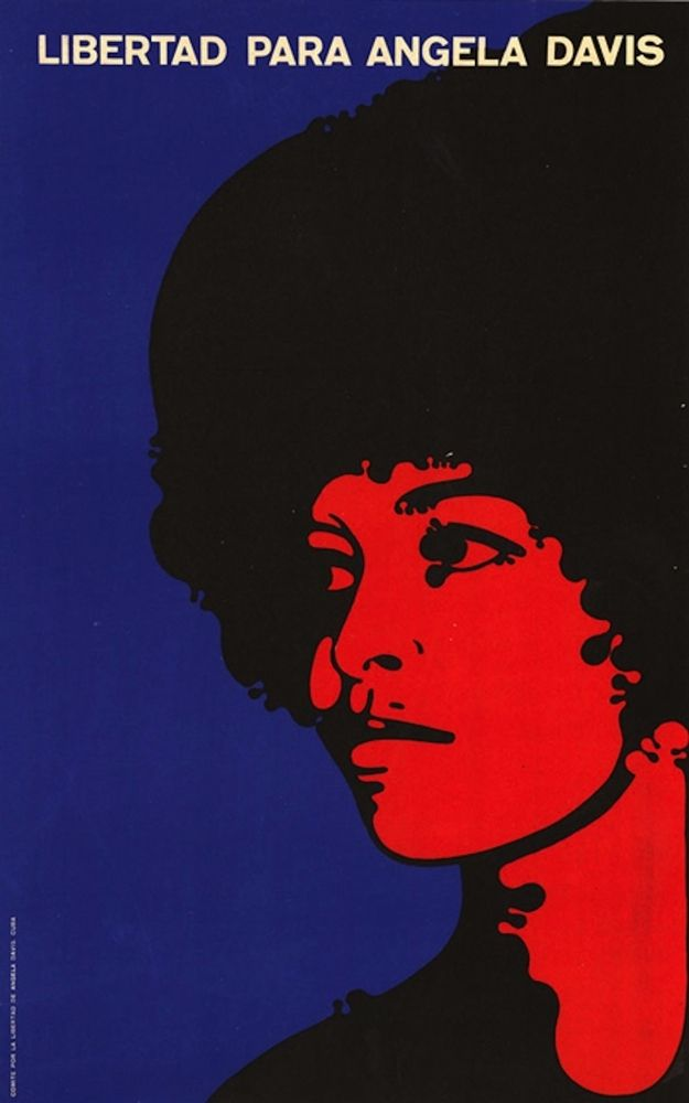 Artist: Felix Beltrán A poster asking for the release of Angela Davis, an American political activist, who was arrested in 1970.  Freedom for Angela Davis - 1971 | 18 Cuban Propaganda Posters From The '60s And '70s