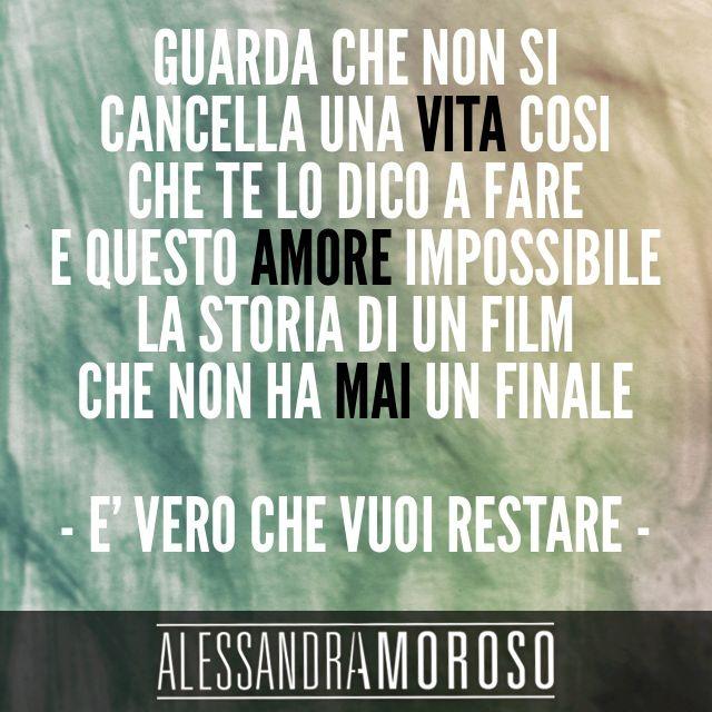 #EVeroCheVuoiRestare #AlessandraAmoroso