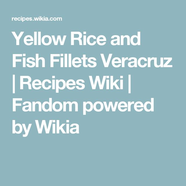 Yellow Rice and Fish Fillets Veracruz | Recipes Wiki | Fandom powered by Wikia