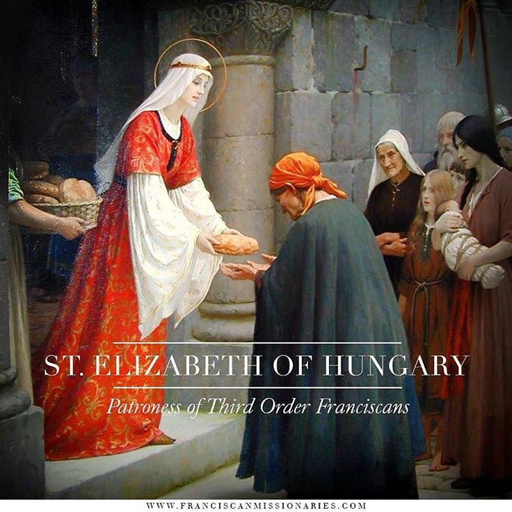 FRANCISCAN OF THE DAY: St. Elizabeth of Hungary  Elizabeth, daughter of Andrew king of Hungary, was born in the year 1207. As a young girl she was given in marriage to Louis the Landgrave of Thuringia and bore him three children. She was assiduous in meditating on the things of Heaven, and after her husband's death she embraced a life of poverty. She erected a hospital in which she served the sick. Her death occurred in Marburg in the year 1231. #Franciscan