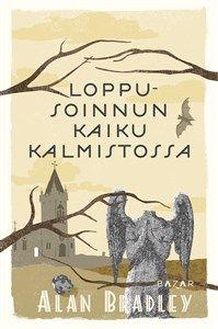 Ullan Luetut kirjat: Alan Bradley Loppusoinnun kaiku kalmistossa