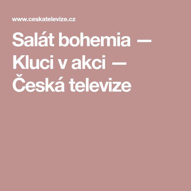 Salát bohemia — Kluci v akci — Česká televize