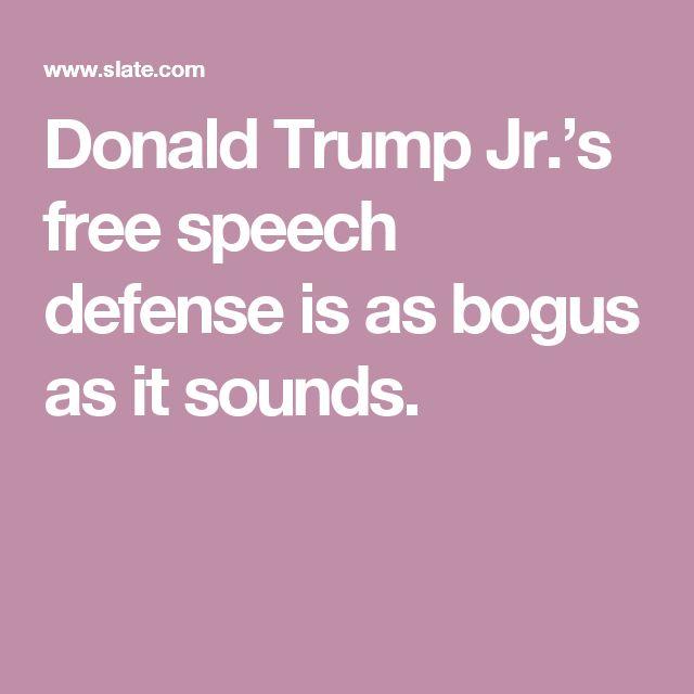 Donald Trump Jr.'s free speech defense is as bogus as it sounds.