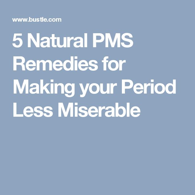 5 Natural PMS Remedies for Making your Period Less Miserable