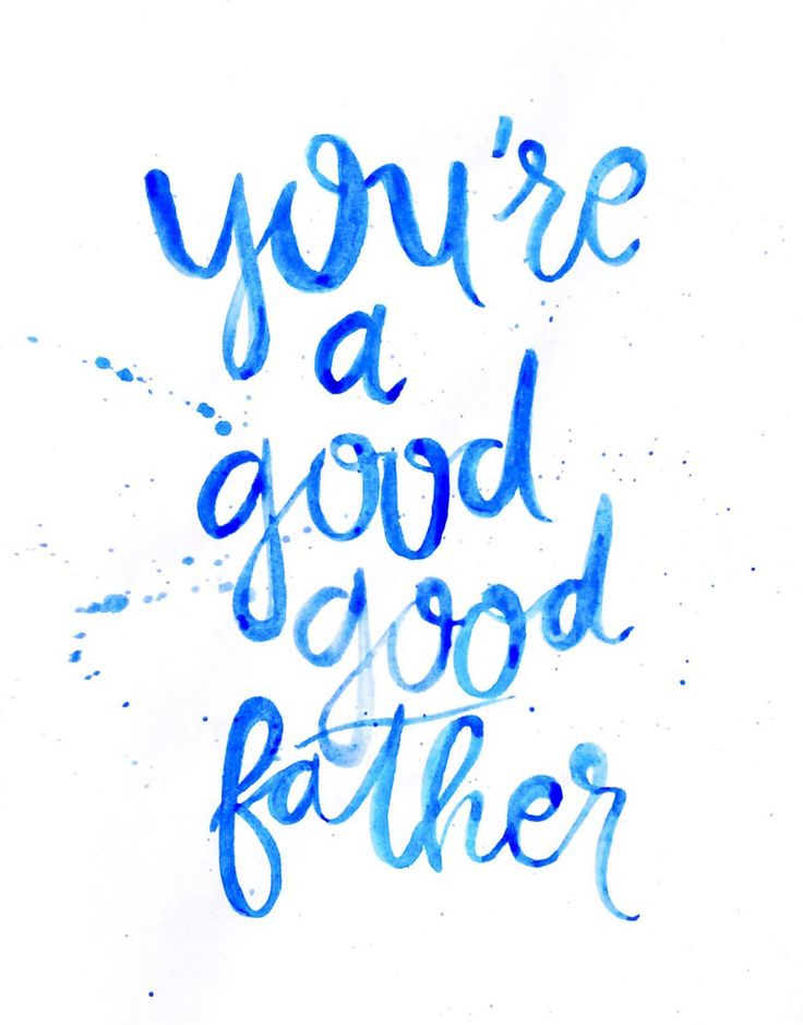 Good, good Father | Watercolor Christian song lyrics by Kayla Johnson