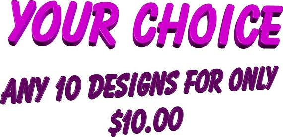 Any 10  Designs and its Your Choice by Letzrock on Etsy, $10.00