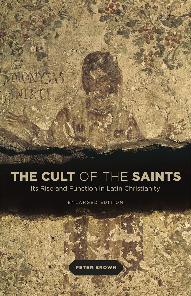 Peter Brown, The Cult of the Saints. Its Rise and Function in Latin Christianity, Enlarged edition, With a new Preface by the Author, University of Chicago Press, 224 pages, 15 €.