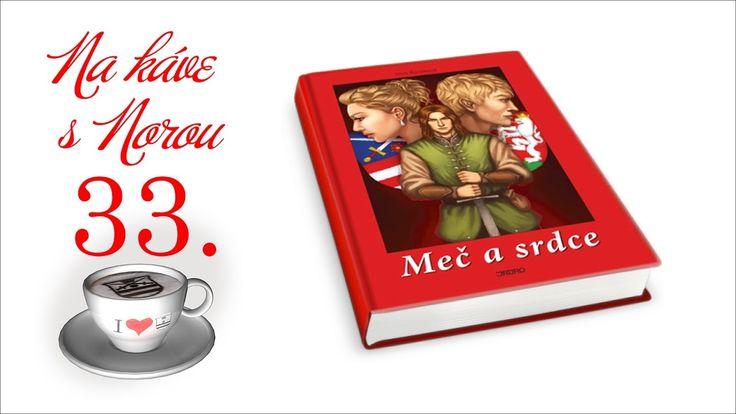 Na kávičke s Norou 33   Meč a srdce 1