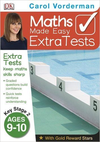 Maths Made Easy Extra Tests Age 9-10 (Carol Vorderman's Maths Made Easy): Amazon.co.uk: Carol Vorderman: 9781409323662: Books