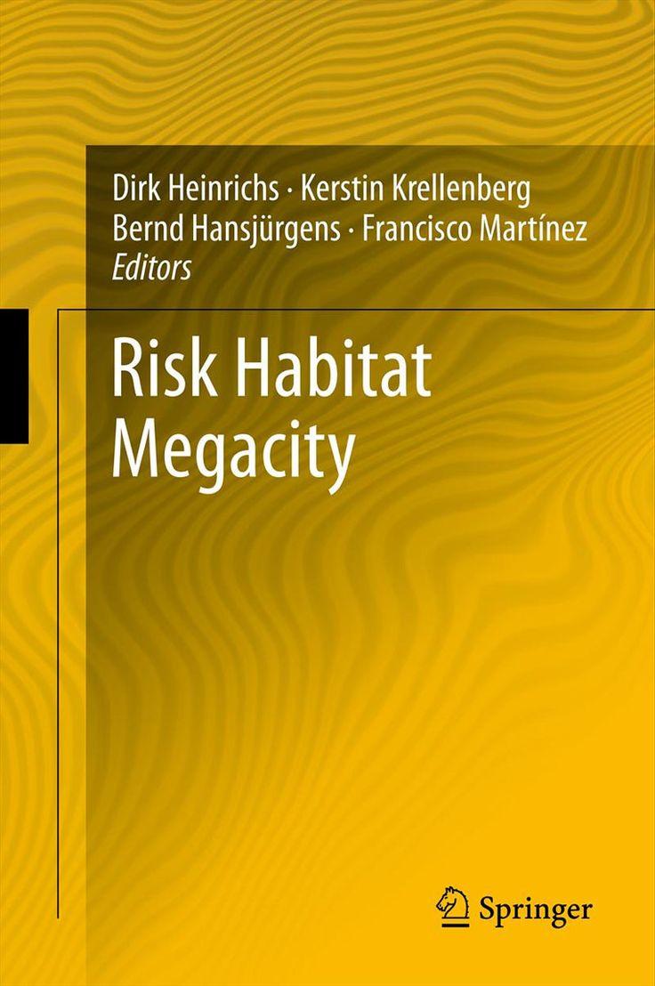 Risk habitat megacities (PRINT) REQUEST/SOLICITAR: http://biblioteca.cepal.org/record=b1254065~S0