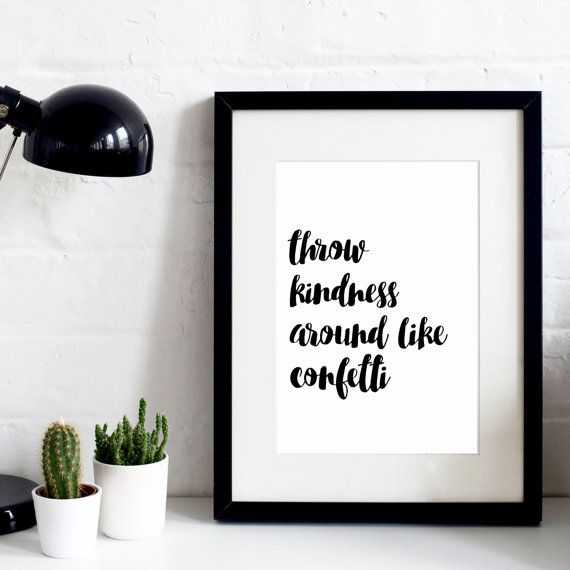 Throw Kindness Around Like Confetti A4 Hand-Drawn Original Print - Hand-Lettered Print - Inspirational Quotes - Gift for a friend