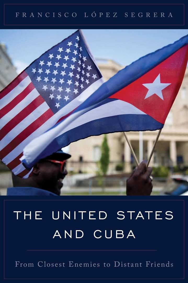 The United States and Cuba: from closest enemies to distant friends. (PRINT) REQUEST/SOLICITAR:http://biblioteca.cepal.org/record=b1253755~S0*spi