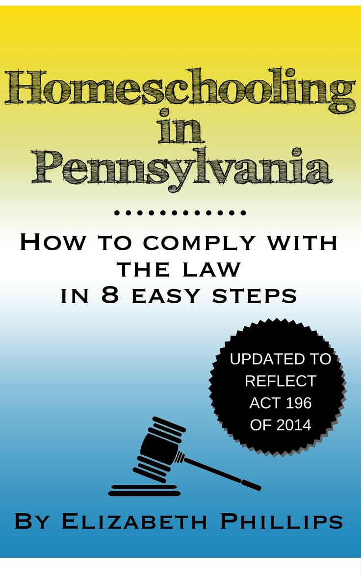 PA Homeschool Law - How to Comply With Pennsylvania Homeschooling Requirements