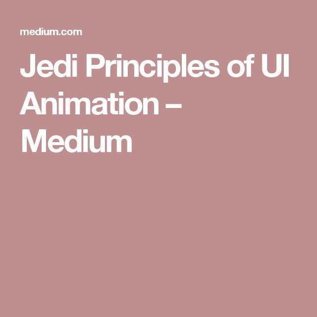 Jedi Principles of UI Animation – Medium